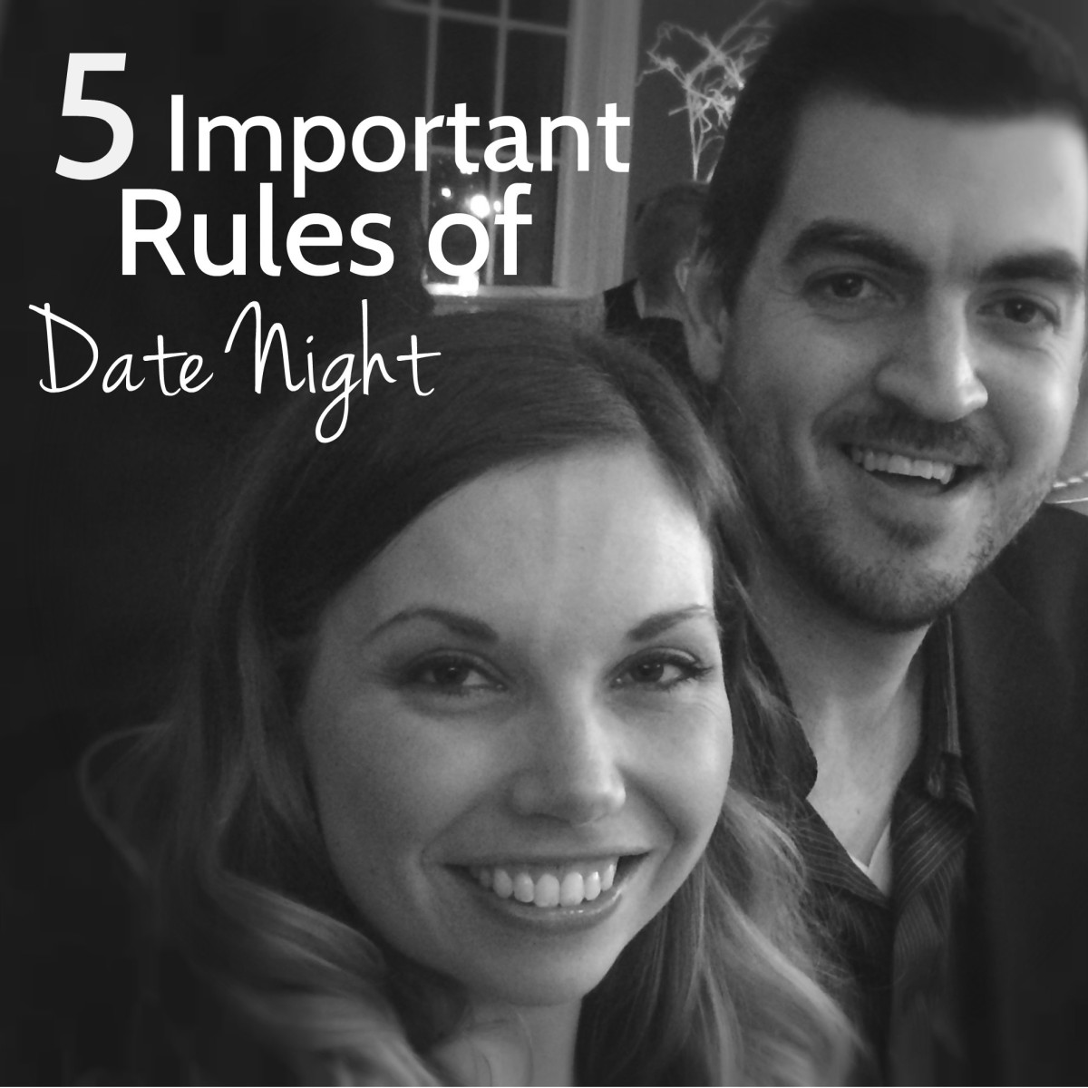 5 Important Rules Of Date Night With My Husband