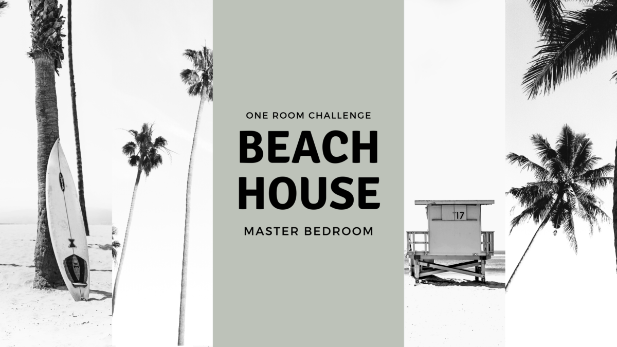 Beach House Master Bedroom – One Room Challenge Kick Off